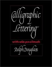 Calligraphic lettering with wide pen & brush by Ralph Douglass