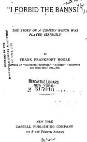 Cover of: I Forbid The Banns! The Story Of A Comedy Which Was Played Seriously