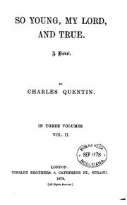 Cover of: So young, my lord, and true, by Charles Quentin