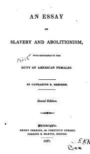 Cover of: An Essay on Slavery and Abolitionism: With Reference to the Duty of American Females