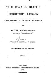 Cover of: The Dwale Bluth, Hebditch's Legacy and Other Literary Remains of Oliver Madox-Brown