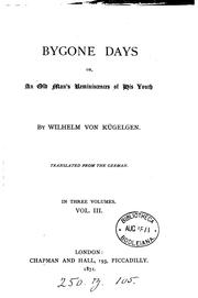 Cover of: Bygone days; or, An old man's reminiscences of his youth [ed. by P. von Nathusius-Ludom]. Transl