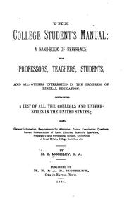 Cover of: The College Student's Manual: A Hand-book of Reference for Professors, Teachers, Students, and ..