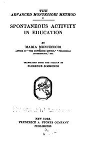 Cover of: The advanced Montessori method: scientific pedagogy as applied to the education of children from seven to eleven years.