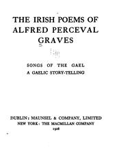 Cover of: The Irish Poems of Alfred Perceval Graves ...: Countryside Songs ; Songs and Ballads