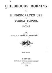 Cover of: Childhood's Morning: For Kindergarten Use in Sunday School and Home