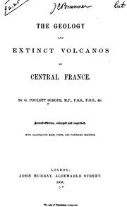 Cover of: The Geology and Extinct Volcanoes of Central France | George Poulett Scrope