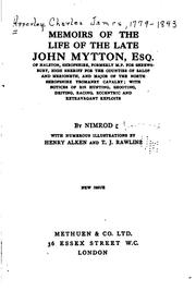 Cover of: Memoirs of the Life of the Late John Mytton...: With Notices of His Hunting, Shooting, Driving ..