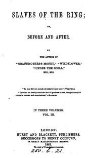Cover of: Slaves of the ring; or, Before and after. By the author of 'Grandmother's money' | Frederick William Robinson