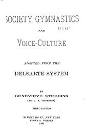 Cover of: Society gymnastics and voice culture adapted from the Delsarte system