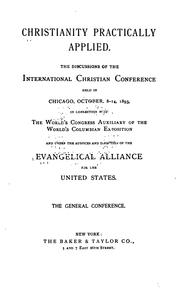 Cover of: Christianity Practically Applied: The Discussions of the International Christian Conference Held ..