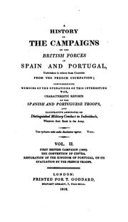 Cover of: A History of the Campaigns of the British Forces in Spain and Portugal: Undertaken to Relieve ... |