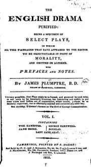 Cover of: The English Drama Purified: Being a Specimen of Select Plays, in which All the Passages that ... |