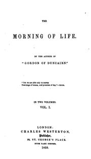 Cover of: The morning of life, by the author of 'Gordon of Duncairn'