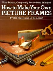 Cover of: How to Make Your Own Picture Frames | Ed Reinhardt