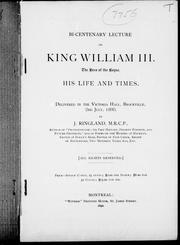 Bi-centenary lecture on King William III, the hero of the Boyne, his life and times by J. Ringland