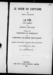 Cover of: Le chien du capitaine / by Louis Enault.  La fée (The comedy) / by Octave Feuillet.  Together with, Ferrier