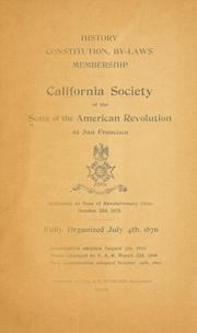 Cover of: History, constitution, by-laws, membership, California society of the Sons of the American revolution at San Francisco. | Sons of the American revolution. California society.