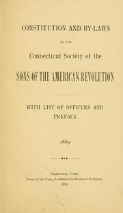 Cover of: Constitution and by-laws of the Connecticut society of the Sons of the American revolution | Sons of the American revolution. Connecticut society.