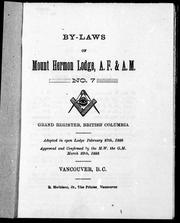 Cover of: By-laws of Mount Hermon Lodge, A.F. & A.M., no. 7, grand register, British Columbia | Freemasons. Mount Hermon Lodge, No. 7 (Vancouver, B.C.).