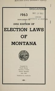 Cover of: 1963 supplement to the 1962 edition of election laws of Montana | Montana.