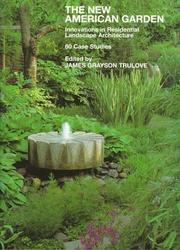 Cover of: The New American Garden: Innovations in Residential Landscape Architecture  | James Grayson Trulove