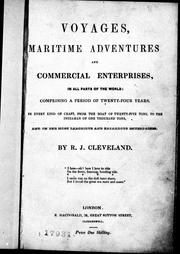 Cover of: Voyages, maritime adventures and commercial enterprises, in all parts of the world, comprising a period of twenty-four years, in every kind of craft, from the boat of twenty-five tons, to the indiaman of one thousand tons, and on the most laborious and hazardous enterprises | Richard J. Cleveland