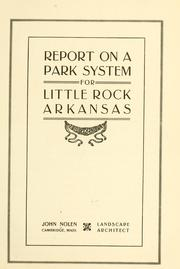 Cover of: Report on a park system for Little Rock, Arkansas | Nolen, John