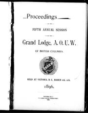 Cover of: Proceedings of the fifth annual session of the Grand Lodge, A.O.U. W. of British Columbia |