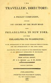 Cover of: The traveller's directory: or, A pocket companion, shewing the course of the main road from Philadelphia to New York; and from Philadelphia to Washington ... from actual survey by S.S. Moore