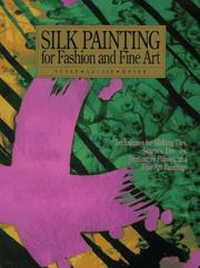 Cover of: Silk painting for fashion and fine art | Susan Louise Moyer