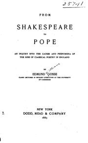 Cover of: From Shakespeare to Pope: an inquiry into the causes and phenomena of the rise of classical poetry in England