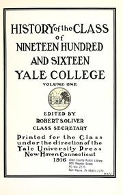 Cover of: History of the class of nineteen hundred and sixteen Yale College | Yale University. Class of 1916.