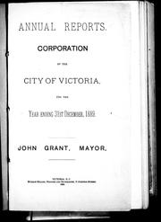 Cover of: Annual reports, corporation of the city of Victoria | Victoria (B.C.)