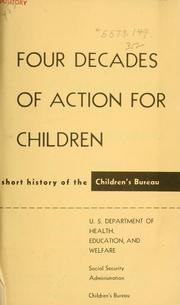 Cover of: Four decades of action for children | Dorothy Edith Bradbury