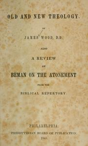 Cover of: Old and new theology | Wood, James