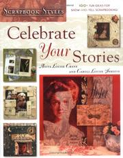 Celebrate Your Stories (Scrapbook Styles) by Anita Crane, Caroll Shreeve