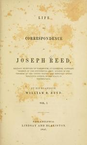 Cover of: Life and correspondence of Joseph Reed, military secretary of Washington, at Cambridge; Adjutant-General of the Continental Army ..