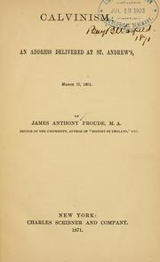 Cover of: Calvinism: an address delivered at St. Andrew's March 17, 1871
