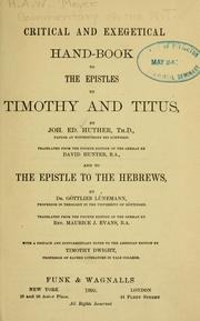 Cover of: Critical and exegetical hand-book to the Epistles to Timothy and Titus | Johann Eduard Huther