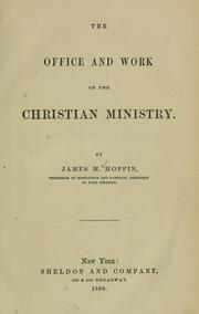 Cover of: office and work of the Christian ministry | J. M. Hoppin