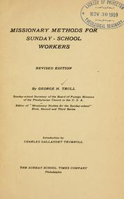 Cover of: Missionary methods for Sunday-school workers | George H. Trull