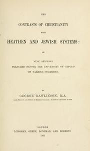 Cover of: The contrasts of Christianity with Heathen and Jewish systems