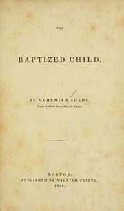 Cover of: baptized child | Nehemiah Adams