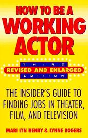 Cover of: How to be a working actor | Mari Lyn Henry