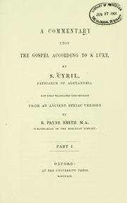 Cover of: A  commentary upon the Gospel according to S. Luke