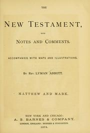 Cover of: The New Testament: with notes and comments, accompanied with maps and illustrations ... Matthew and Mark.