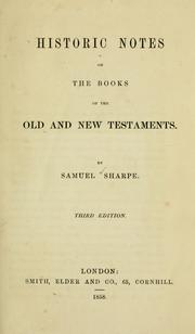 Cover of: Historic notes on the books of the Old and New Testaments. | Samuel Sharpe