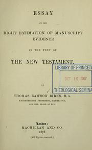 Cover of: Essay on the right estimation of manuscript evidence in the text of the New Testament. | T. R. Birks