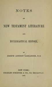 Cover of: Notes on New Testament literature and ecclesiastical history ... | Joseph Addison Alexander